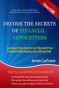 Decode the Secrets of Financial Newsletters: Learning These Secrets Can Skyrocket Your Portfolio While Keeping Your Money Safe