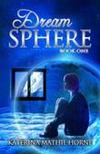 Dream Sphere: Book One