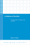 In Defense of Doctine: Evangelicalism, Theology, and Scripture