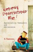 Nobody Understands Me: Appreciating Teenagers and Adolescence