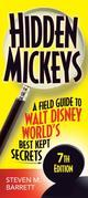 Hidden Mickeys: A Field Guide to the Walt Disney World's Best Kept Secrets 7th edition