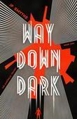 Way Down Dark: Australia Book 1