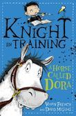 Knight in Training: 2: A Horse Called Dora