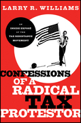 Confessions of a Radical Tax Protestor