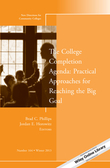 The College Completion Agenda: Practical Approaches for Reaching the Big Goal