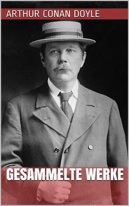 Arthur Conan Doyle - Gesammelte Werke