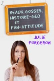 Beaux Gosses, Histoire-Géo et Fan-Attitude