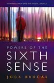 Powers of the Sixth Sense: How to Keep Safe in a Hostile World