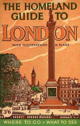 The Homeland Guide to London: Post-War London Fully Described