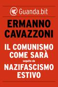 Il comunismo come sarà seguito da Nazifascismo estivo