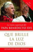 Que brille la Luz de Dios: La vision espiritual del Papa Benedicto XVI
