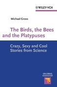The Birds, the Bees and the Platypuses