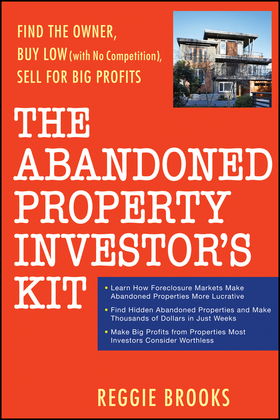 The Abandoned Property Investor's Kit