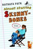 Almost Starring Skinnybones