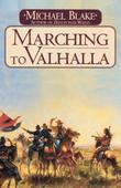 Michael Blake - Marching to Valhalla