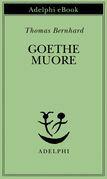 Goethe muore
