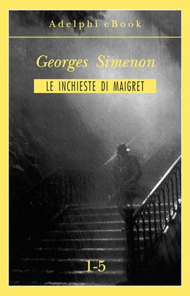 Le inchieste di Maigret 1-5
