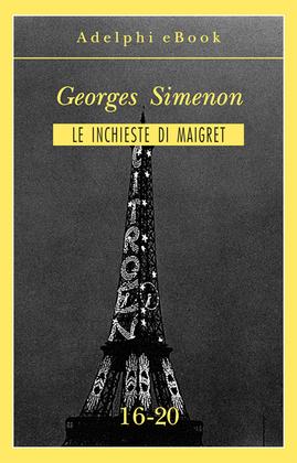Le inchieste di Maigret 16-20