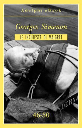 Le inchieste di Maigret 46-50