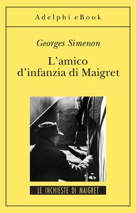 L'amico d'infanzia di Maigret