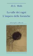 La valle dei ragni - L'impero delle formiche