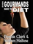 Even Gourmands Have to Diet