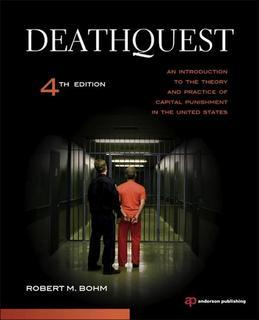 DeathQuest: An Introduction to the Theory and Practice of Capital Punishment in the United States