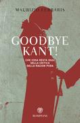 Goodbye, Kant!