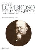 L'uomo delinquente - Quinta edizione - 1897