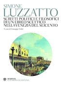 Scritti politici e filosofici di un ebreo scettico nella Venezia del Seicento