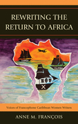 Rewriting the Return to Africa: Voices of Francophone Caribbean Women Writers