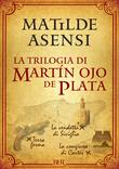 La trilogia di Martín Ojo de Plata