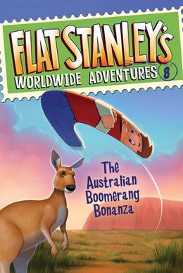 Flat Stanley's Worldwide Adventures #8: The Australian Boomerang Bonanza