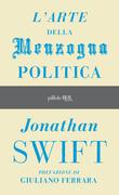 L'arte della menzogna politica e altri scritti