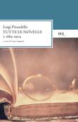 Tutte le novelle (1884-1904) Vol. 1