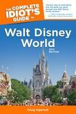 The Complete Idiot's Guide to Walt Disney World, 2012 Edition