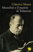 Mussolini e il mostro di Tolmezzo