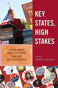 Key States, High Stakes: Sarah Palin, the Tea Party, and the 2010 Elections