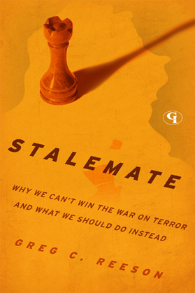 Stalemate: Why We Can't Win The War on Terror and What We Should Do Instead