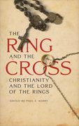 The Ring and the Cross: Christianity and the Lord of the Rings