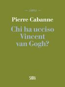 Chi ha ucciso Vincent van Gogh?