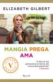 Elizabeth Gilbert - Mangia, prega, ama (VINTAGE)
