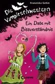 Die Vampirschwestern 10 - Ein Date mit Bissverständnis