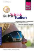 Reise Know-How KulturSchock Italien: Alltagskultur, Traditionen, Verhaltensregeln, ...