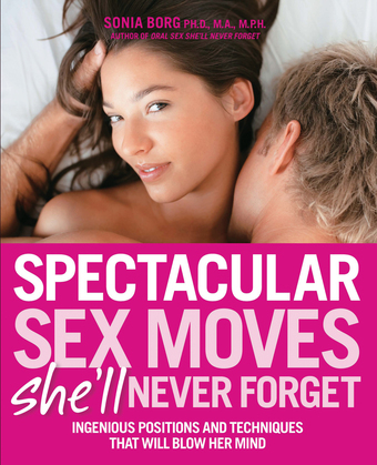 Spectacular Sex Moves She'll Never Forget