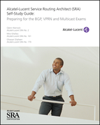 Alcatel-Lucent Service Routing Architect (SRA) Self-Study Guide