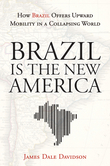 James Dale Davidson - Brazil Is the New America