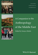 A Companion to the Anthropology of the Middle East