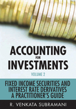 R. Venkata Subramani - Accounting for Investments, Fixed Income Securities and Interest Rate Derivatives