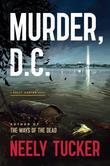 Murder, D.C.: A Sully Carter Novel